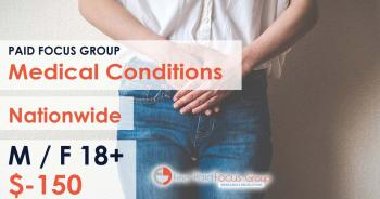 Focus group about Medical Conditions- $150