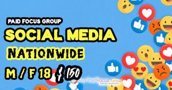 focus group about Social Media- $150